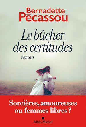 Le Bûcher des certitudes | Pécassou, Bernadette. Auteur