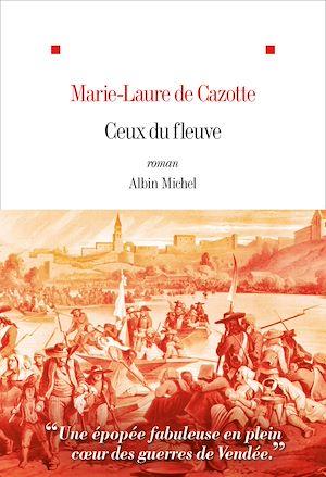Ceux du fleuve | de Cazotte, Marie-Laure. Auteur