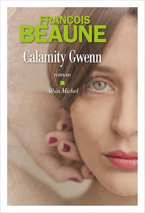 Calamity Gwenn | Beaune, François. Auteur