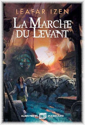 Téléchargez le livre :  La Marche du levant