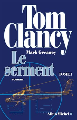Le Serment - tome 1 | Clancy, Tom. Auteur