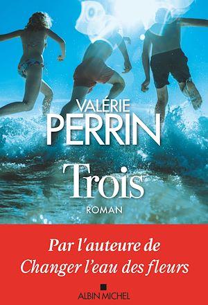Trois | Perrin, Valérie. Auteur