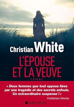 L'Epouse et la veuve | White, Christian. Auteur