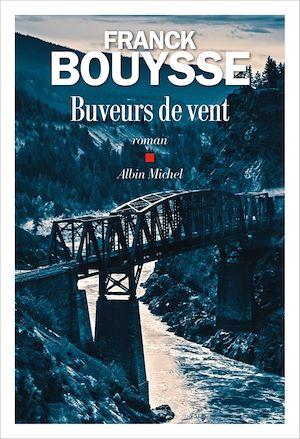 Buveurs de vent | Bouysse, Franck. Auteur
