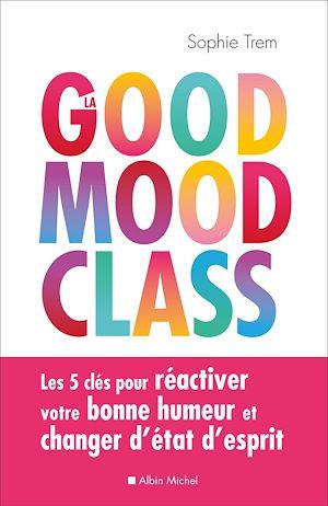 Téléchargez le livre :  La Good mood class