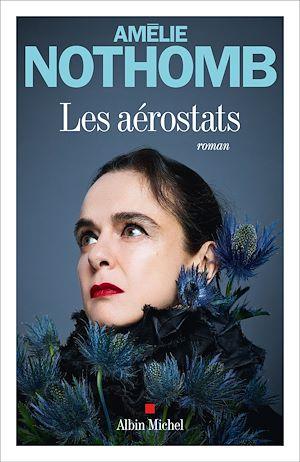 Les Aérostats | Nothomb, Amélie. Auteur