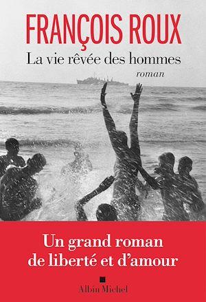 La Vie rêvée des hommes | Roux, François (1957-....). Auteur