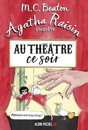Image de couverture (Agatha Raisin enquête 25 - Au théâtre ce soir)