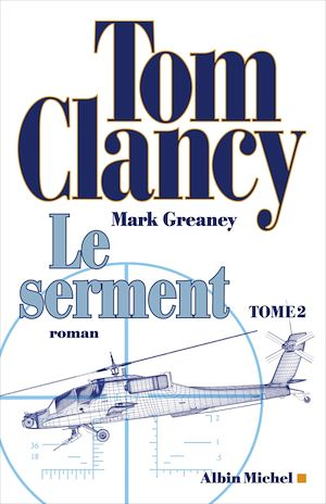 Le Serment - tome 2 | Clancy, Tom. Auteur
