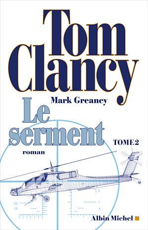 Le Serment - tome 2   Clancy, Tom. Auteur