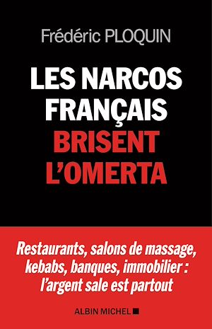 Téléchargez le livre :  Les Narcos français brisent l'omerta