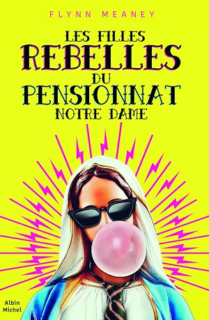 Téléchargez le livre :  Les Filles rebelles du pensionnat Notre-Dame