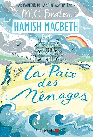 Hamish Macbeth 11 - La paix des ménages | Beaton, M. C.. Auteur