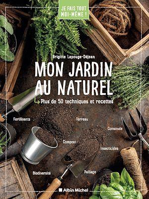 Je fais tout moi-même - Mon jardin au naturel | Lapouge-Déjean, Brigitte. Auteur