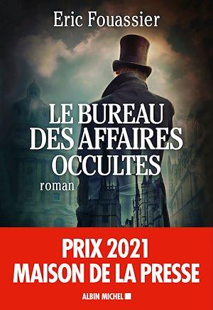 Le Bureau des affaires occultes | Fouassier, Eric. Auteur