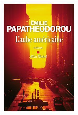 L'Aube américaine | Papatheodorou, Emilie. Auteur