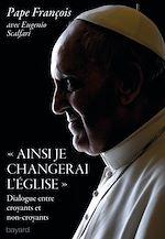 """Télécharger le livre :  """"Ainsi je changerai l'Eglise"""""""