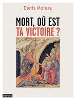 Télécharger le livre :  Mort, où est ta victoire ?