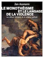 Télécharger le livre :  Le monothéisme et le langage de la violence