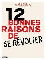 Télécharger le livre :  12 bonnes raisons de se révolter