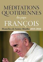Télécharger cet ebook : Méditations quotidiennes du Pape François