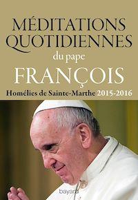 Téléchargez le livre numérique:  Méditations quotidiennes du Pape François
