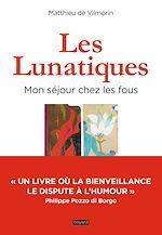 Télécharger le livre :  Les lunatiques, mon séjour chez les fous
