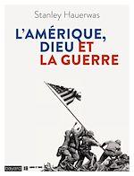 Télécharger le livre :  L'Amérique, Dieu et la guerre