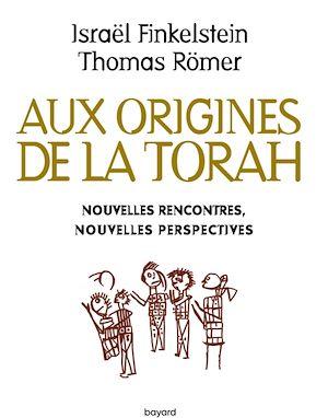 Téléchargez le livre :  Aux origines de la Torah. Nouvelles rencontres, nouvelles perspectives