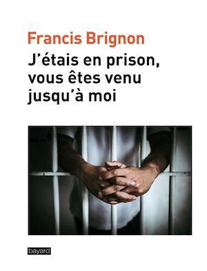 Téléchargez le livre :  J'étais en prison, vous êtes venu jusqu'à moi