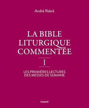 Téléchargez le livre :  La Bible liturgique commentée