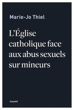 Téléchargez le livre :  L'église catholique face aux abus sexuels sur mineurs