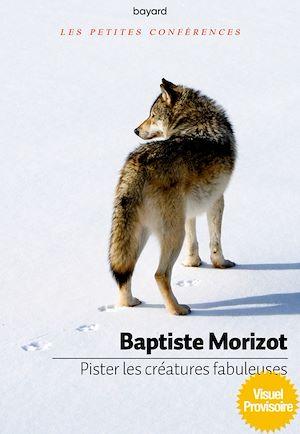 Téléchargez le livre :  Pister les créatures fabuleuses