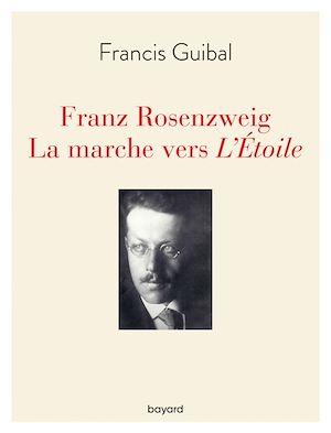Téléchargez le livre :  Franz Rosenzweig. La marche vers l'Étoile