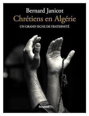 Téléchargez le livre :  Chrétiens en Algérie. Un grand signe de fraternité