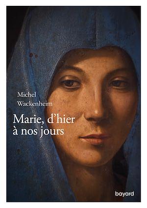 Téléchargez le livre :  Marie d'hier à nos jours