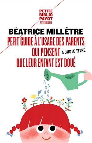 Téléchargez le livre :  Petit guide à l'usage des parents qui trouvent à juste titre que leur enfant est doué