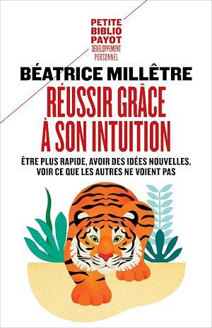 Téléchargez le livre :  Réussir grâce à son intuition