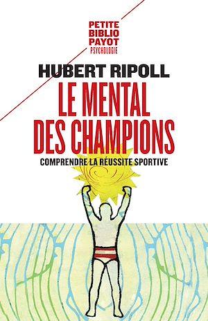 Téléchargez le livre :  Le Mental des champions