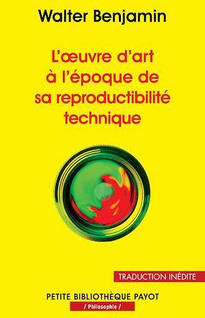 Téléchargez le livre :  L'œuvre d'art à l'époque de sa reproductibilité technique