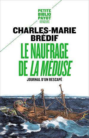 Téléchargez le livre :  Le Naufrage de « La Méduse »