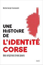 Télécharger le livre :  Une histoire de l'identité corse des origines à nos jours