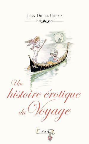 Téléchargez le livre :  Une histoire érotique du voyage