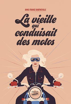 Téléchargez le livre :  La vieille qui conduisait des motos