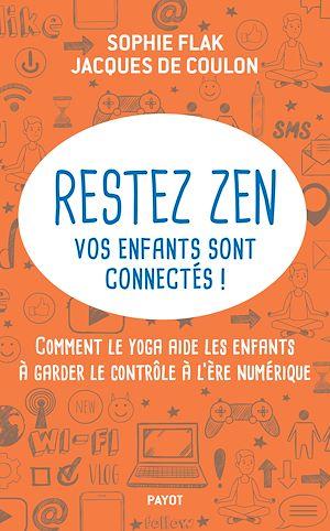 Téléchargez le livre :  Restez zen, vos enfants sont connectés !