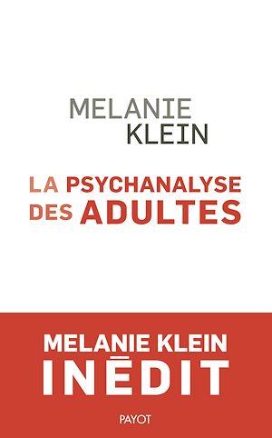 Téléchargez le livre :  La Psychanalyse des adultes