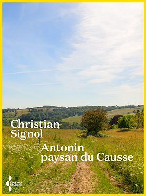 Téléchargez le livre :  Antonin, paysan du causse