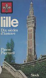 Télécharger le livre :  Lille : dix siècles d'histoire