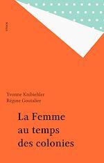 Télécharger le livre :  La Femme au temps des colonies