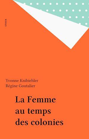 Téléchargez le livre :  La Femme au temps des colonies